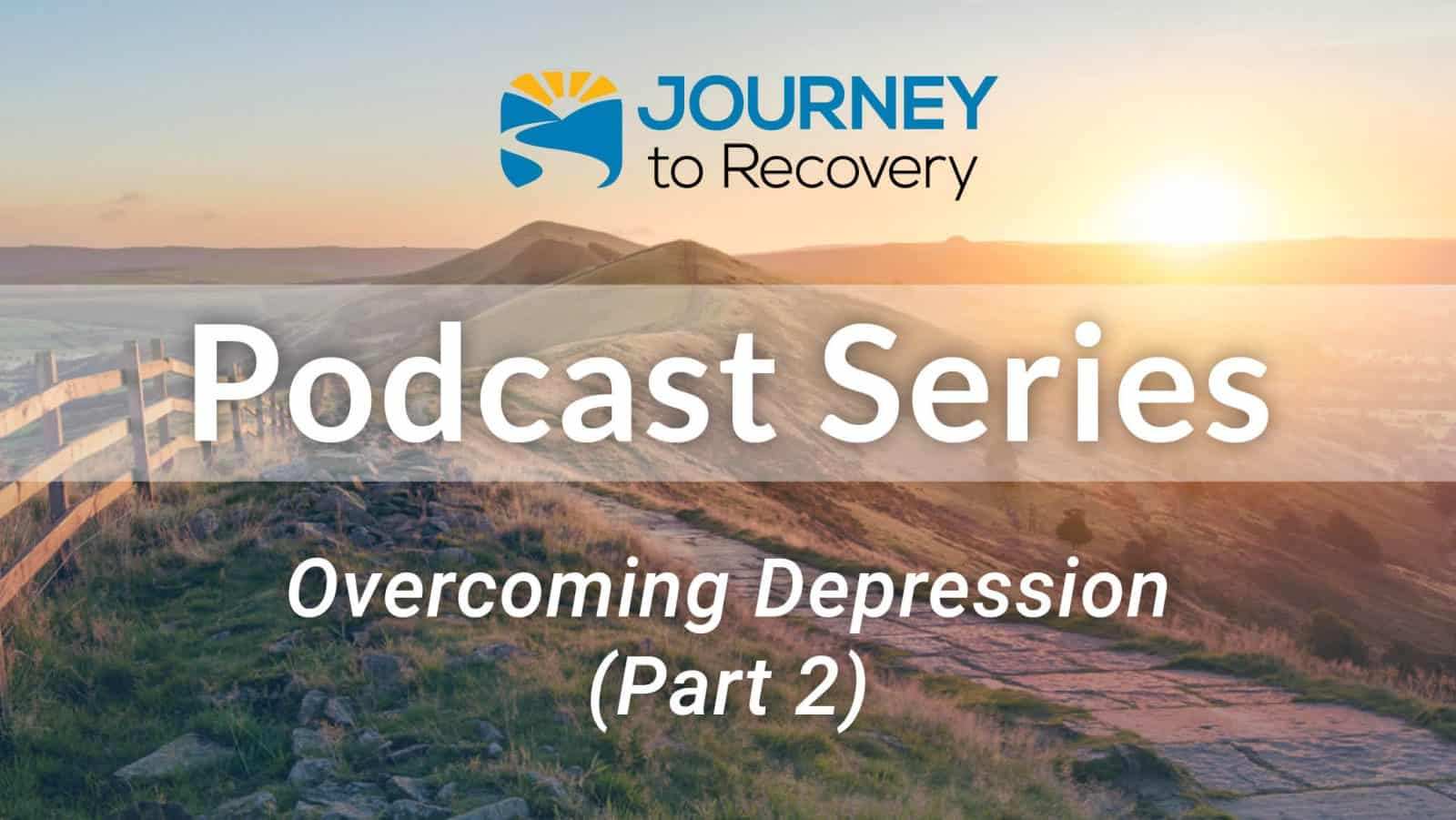 Overcoming Depression (Part 2)