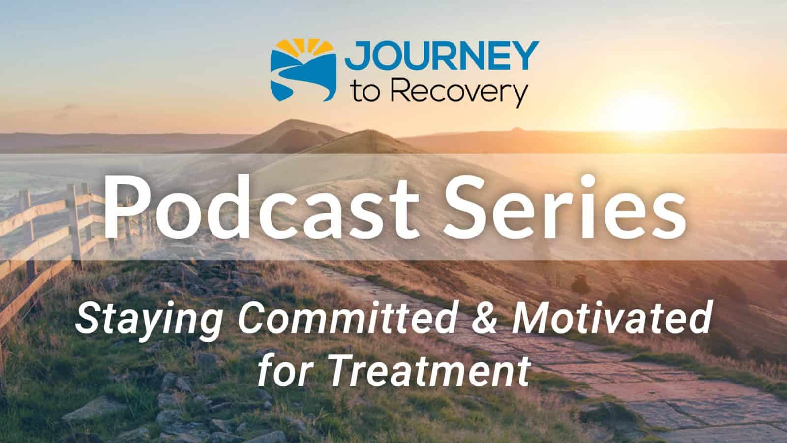Staying Committed and Motivated for Treatment