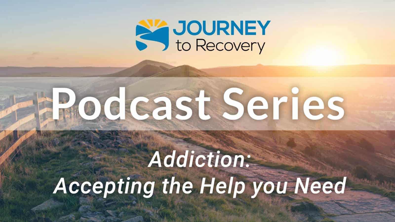 Addiction: Accepting the Help You Need