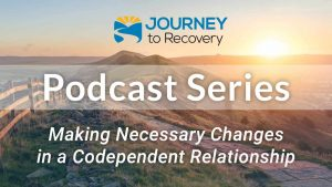 Making Necessary Changes in a Codependent Relationship
